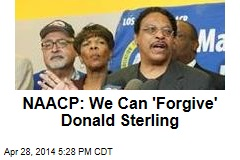 NAACP: We Can 'Forgive' Donald Sterling