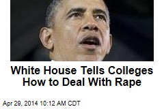 White House Tells Colleges How to Deal With Rape