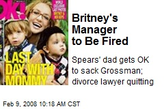 Britney's Manager to Be Fired