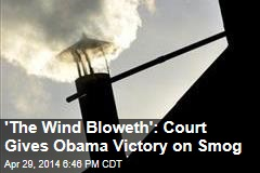 'The Wind Bloweth': Court Gives Obama Victory on Smog