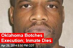 Oklahoma Botches Execution; Inmate Dies