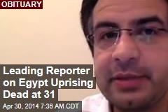 Leading Reporter on Egypt Uprising Dead at 31