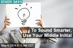 To Sound Smarter, Use Your Middle Initial