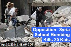 Opposition: Syria School Bombing Kills 25 Kids