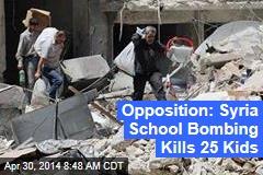 Opposition: Syria School Bombing Kills 25 Kids