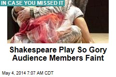 Shakespeare Play So Gory Audience Members Faint