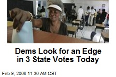 Dems Look for an Edge in 3 State Votes Today