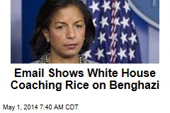 Email Shows White House Coaching Rice on Benghazi