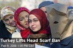Turkey Lifts Head Scarf Ban