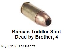Kansas Toddler Shot Dead by Brother, 4