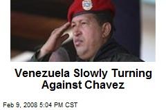 Venezuela Slowly Turning Against Chavez