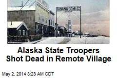 Alaska State Troopers Shot Dead in Remote Village
