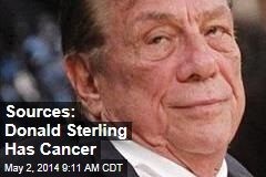 Sources: Donald Sterling Has Cancer