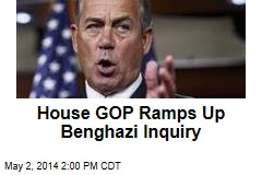 House GOP Ramps Up Benghazi Inquiry