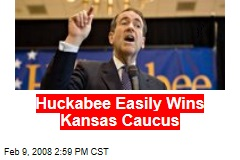 Huckabee Easily Wins Kansas Caucus