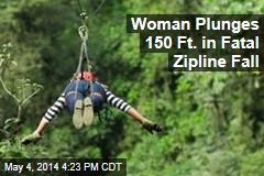 Woman Plunges 150 Ft. in Fatal Zip Line Fall