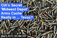 CIA's Secret 'Midwest Depot' Arms Cache Really in ... Texas?