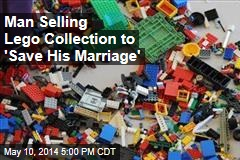 Husband's Lego for Sale to 'Save His Marriage'