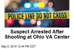 Suspect Arrested After Shooting at Ohio VA Center