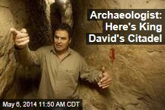 Archeologist: Here's King David's Citadel
