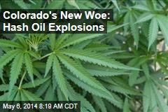 Colorado's New Woe: Hash Oil Explosions