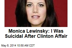 Monica Lewinsky: I Was Suicidal After Clinton Affair