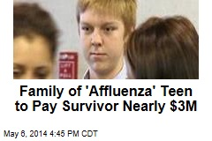 Family of 'Affluenza' Teen to Pay Survivor Nearly $3M