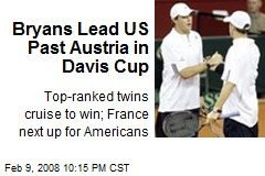 Bryans Lead US Past Austria in Davis Cup