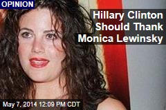 Hillary Clinton Should Thank Monica Lewinsky
