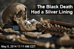 The Black Death Had a Silver Lining