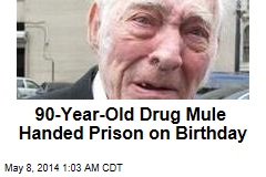 90-Year-Old Drug Mule Handed Prison on Birthday