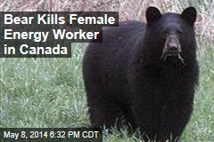 Bear Kills Energy Worker in Canada