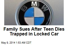 Family Sues After Teen Dies Trapped in Locked Car