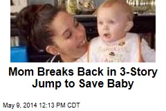 Mom Breaks Back in 3-Story Jump to Save Baby