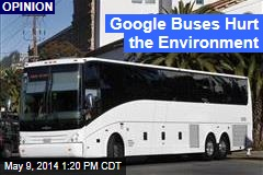 Google Buses Hurt the Environment