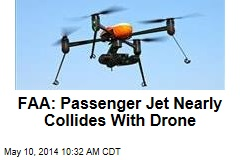 FAA: Passenger Jet Nearly Collides With Drone