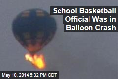 School Basketball Official Was in Balloon Crash