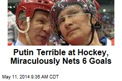 Putin Terrible at Hockey, Miraculously Nets 6 Goals