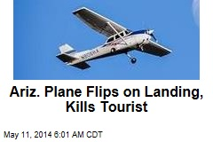 Ariz. Plane Flips on Landing, Kills Tourist