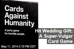 Hit Wedding Gift: A Super-Vulgar Card Game
