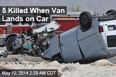 5 Killed When Van Crushes Car