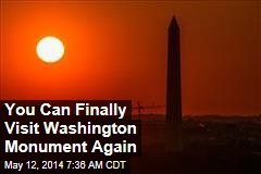 You Can Finally Visit Washington Monument Again