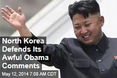 North Korea Defends Its Awful Obama Comments