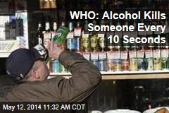WHO: Alcohol Kills Someone Every 10 Seconds