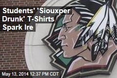 Students' 'Siouxper Drunk' T-Shirts Spark Ire