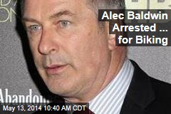 Alec Baldwin Arrested ... for Biking