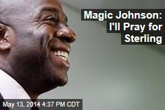Magic Johnson: I'll Pray for Sterling