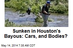Sunken in Houston's Bayous: Cars, and Bodies?