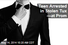 Teen Arrested in Stolen Tux —at Prom