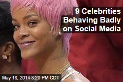 9 Celebrities Behaving Badly on Social Media